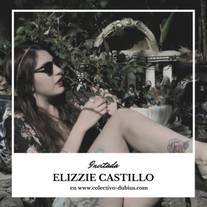 Invitada Elizzie Castillo